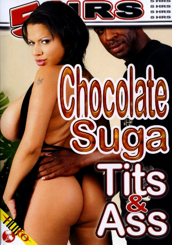 CHOCOLATE SUGA TITS AND ASS