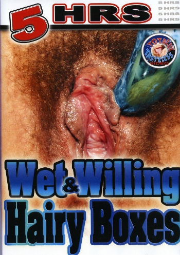 WET AND WILLING HAIRY BOXES